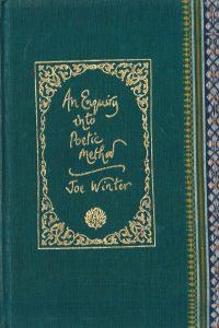 Joe Winter Poetry, An Enquiry into Poetic Method