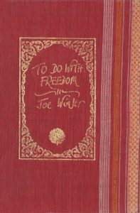 Joe Winter Poetry, To Do With Freedom