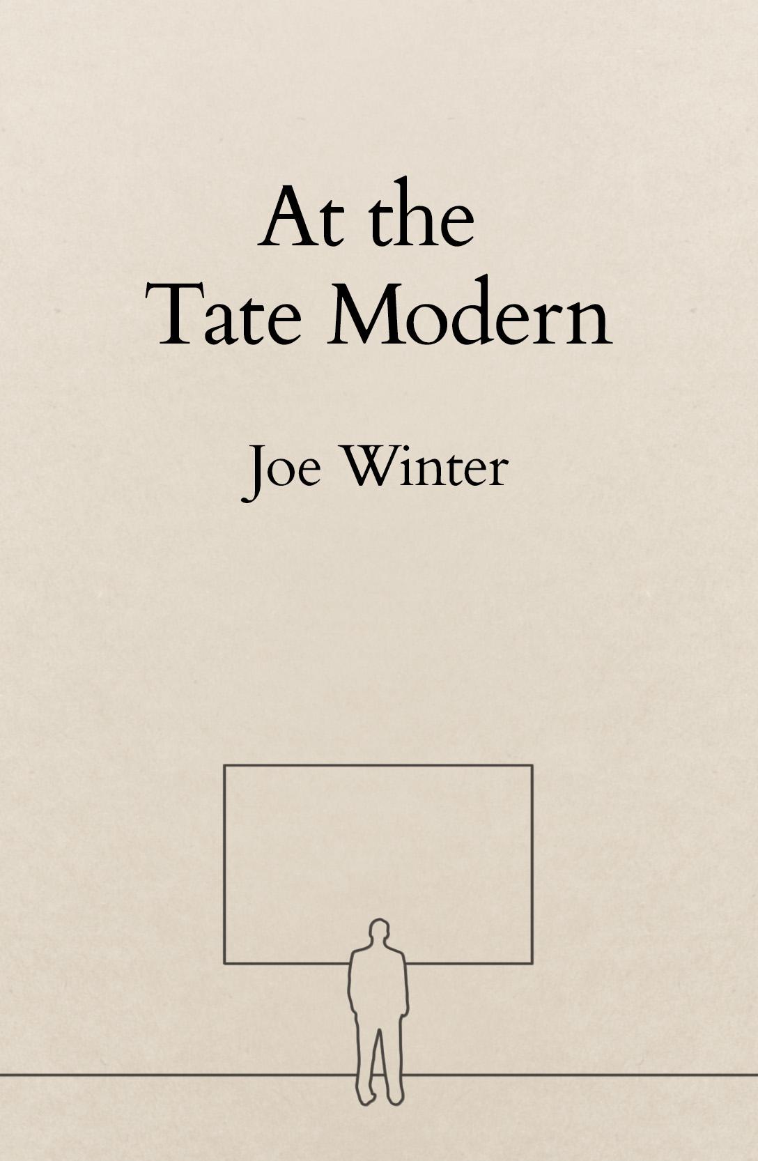 At the Tate Modern by Joe Winter
